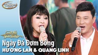 Ngày Đá Đơm Bông - Hương Lan & Quang Linh (Live Show Hương Lan - Một Đời Sân Khấu)