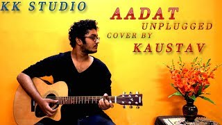 Aadat Unplugged| Atif Aslam| Jal Band| Guitar version| Cover| Kaustav Karmakar