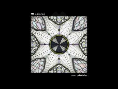 Doyeq - Cathedral (AudioFly Remix) [Manjumasi]