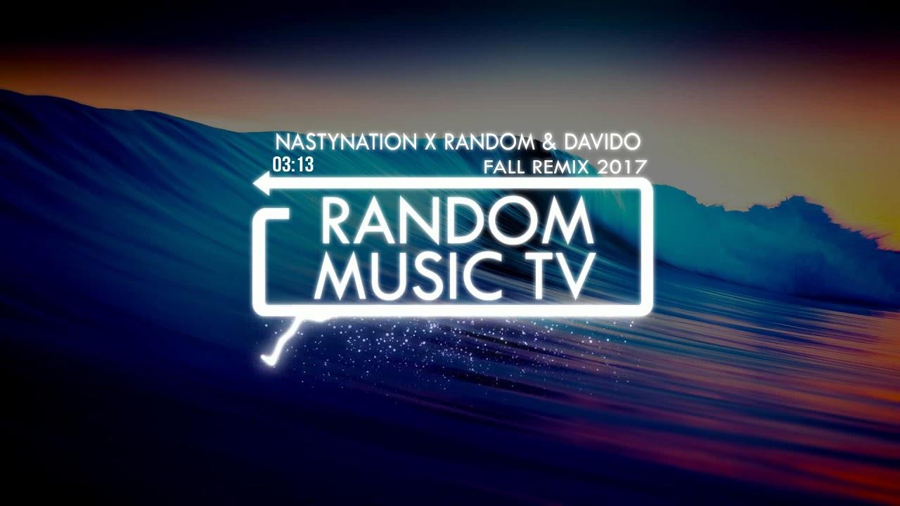 Random X Nastynation Davido Fall Remix 2017
