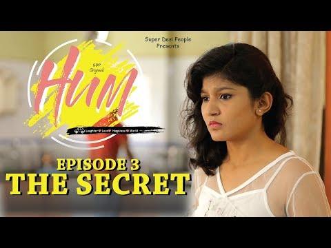 SDP Hum   Web Series   Episode 3   The Secret   Super Desi People