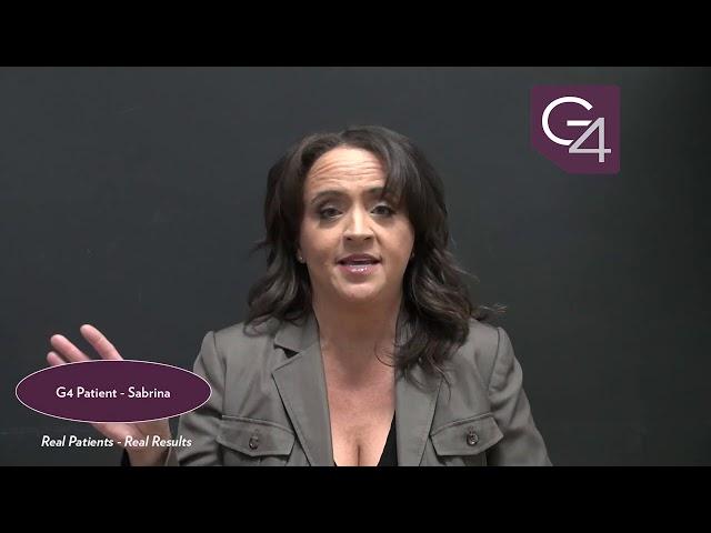 G4 Patient Testimonial - Sabrina