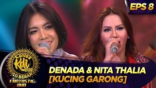 Menggelegar!! Denada Ft Nita Thalia [KUCING GARONG] - Kontes KDI Eps 8 (9/9)