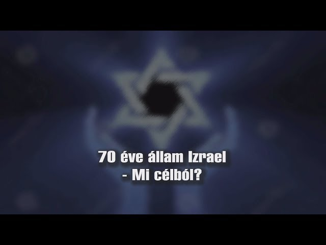 70 éve állam Izrael - Mi célból?