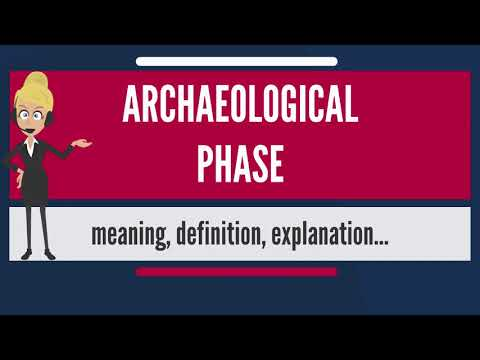 What is ARCHAEOLOGICAL PHASE? What does ARCHAEOLOGICAL PHASE mean? ARCHAEOLOGICAL PHASE meaning