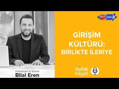 07.09.2018 | Dijital Hayat Bölüm187 - TRT RADYO1 I Girişim Kültürü: Birlikte İleriye