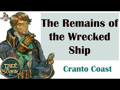 [ TREE OF SAVIOR ] Cranto Coast (Level 232) : The Remains Of The Wrecked Ship