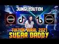 DJ SUGAR DADDY JUNGLE DUTCH TIKTOK VIRAL 2021 | FULLBASS TERBARU ATHAR DEFANO x SIJACK