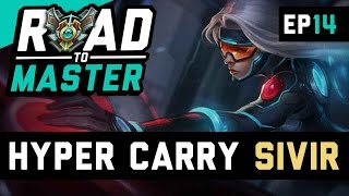 HYPER CARRY SIVIR - Road to Master Ep 14 (League of Legends)