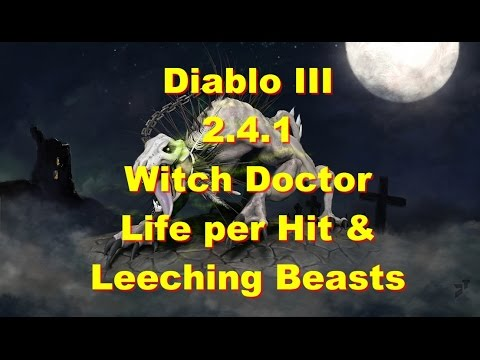 Diablo III 2.4.1: Witch Doctor - Life per Hit & Leeching Beasts EXPLAINED