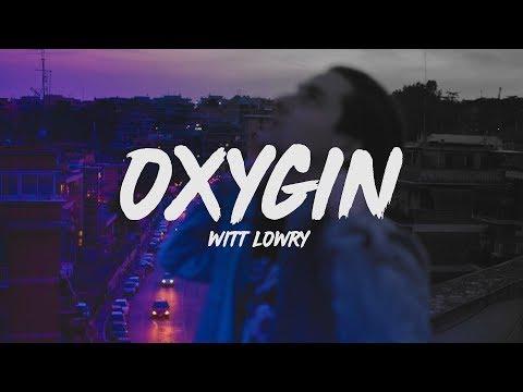 Witt Lowry - Oxygin (Lyrics)