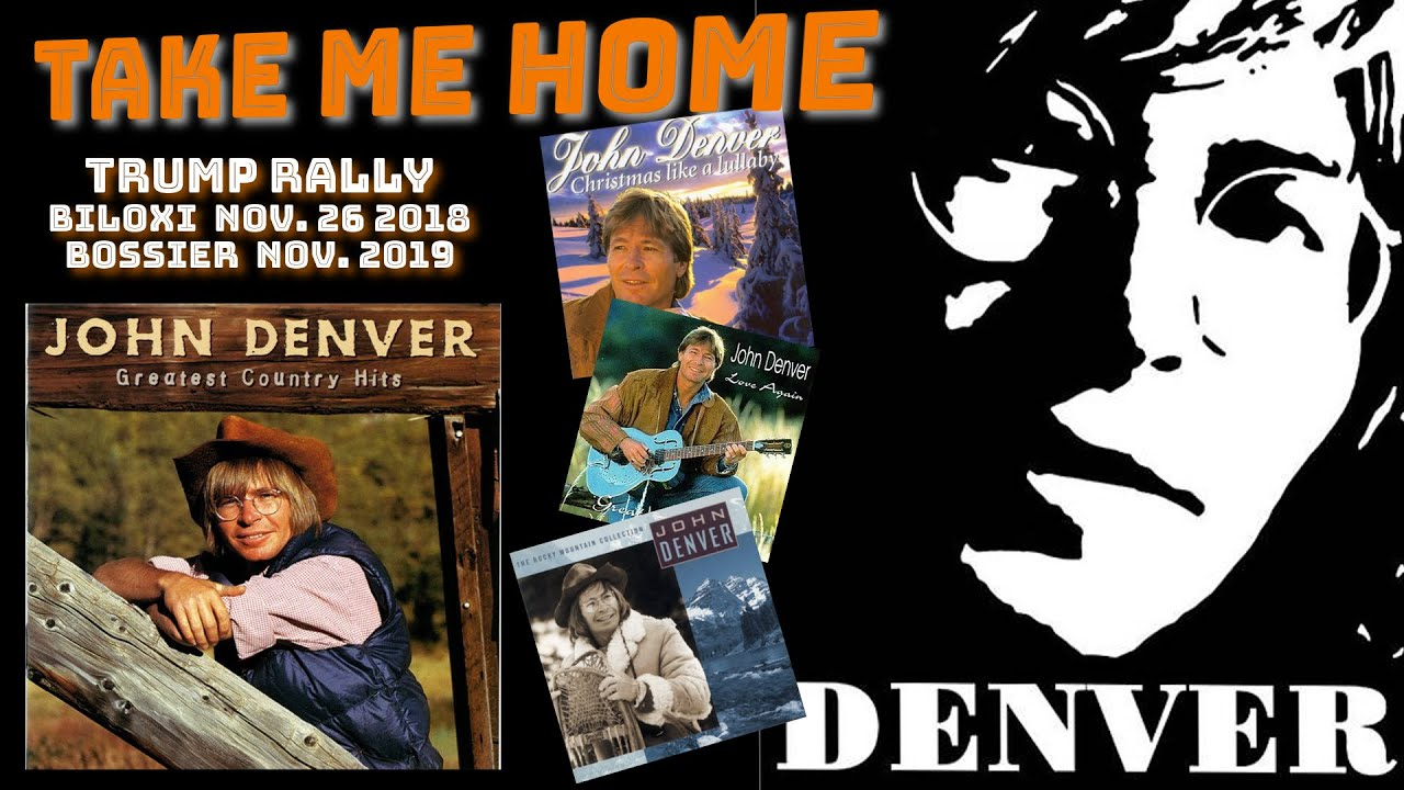 JOHN DENVER  (alive at several Rallys)    ( Hi SANTA)    Take Me Home - Clouseau