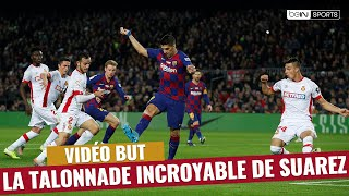 VIDEO: Liga : Suarez signe un but en talonnade EXCEPTIONNEL !