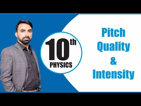 10th Physics-Chapter 11-Topic: Characteristics Of Sound:Pitch, Quality And Intensity