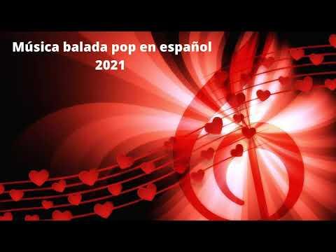 Música Balada Pop En Español 2021 Lo Mas Nuevo Youtube