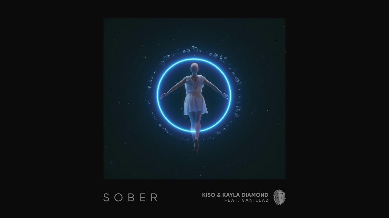 Kiso & Kayla Diamond — Sober feat. Vanillaz [Ultra Music]