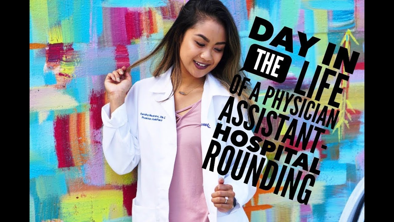 Download Day In the Life of a Physician Assistant- Hospital Rounding