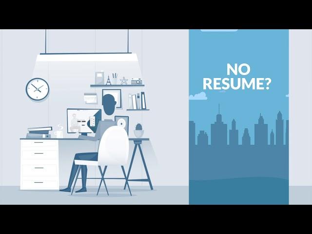 No Resume,  No Worries!