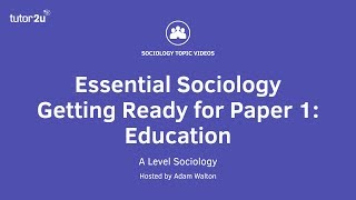 Essential Sociology – Getting Ready for Paper 1: Education