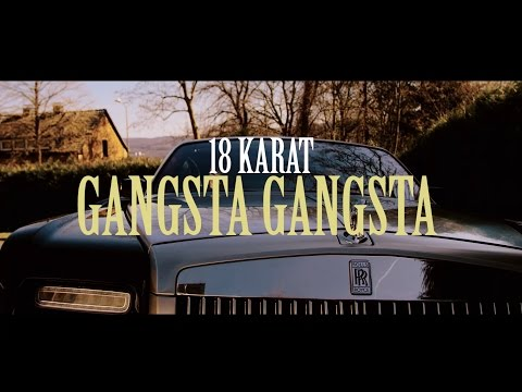 18 Karat  ✖️ GANGSTA GANGSTA ✖️ [ official Video ] prod. by