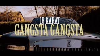Video 18 Karat  ✖️ GANGSTA GANGSTA ✖️ [ official Video ] prod. by Joshimixu download MP3, 3GP, MP4, WEBM, AVI, FLV November 2017