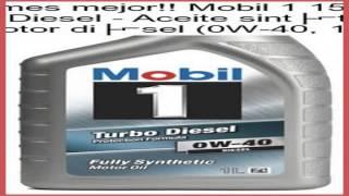 mobil 1 151040 turbo diesel aceite sinttico de motor disel 0w 40 1 l opini