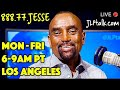 Tue, Aug 20 - Call-in: 888-77-JESSE, live 6-9 AM PT (Los Angeles)