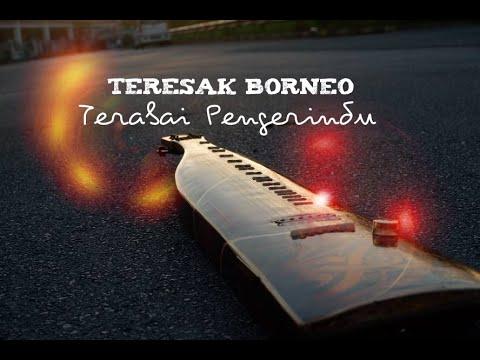 TERESAK BORNEO - Terabai Pengerindu (Official Lyric Video)