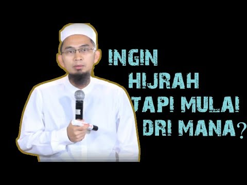 Ingin Hijrah Tapi Mulai Dari Mana? || Ustadz Adi Hidayat Lc MA