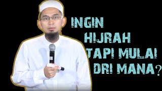 Gambar cover Ingin Hijrah Tapi Mulai Dari Mana? || Ustadz Adi Hidayat Lc MA
