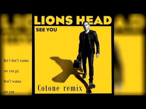 Lions Head - See You (Cotone remix + LYRICS)