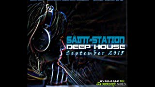 "SAINT-STATION ""Deep House"" September 2015 mixed by DJ Sirious Saint (Only PREVIEW)"
