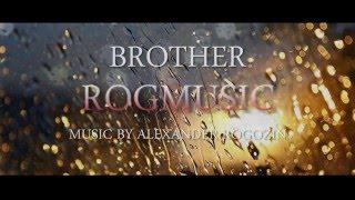 ROGMUSIC (Александр Рогозин) - Brother (Брату)