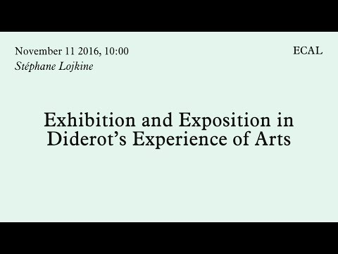 Stéphane Lojkine | Exhibition and Exposition in Diderot's Experience of Arts | 11.11.2016