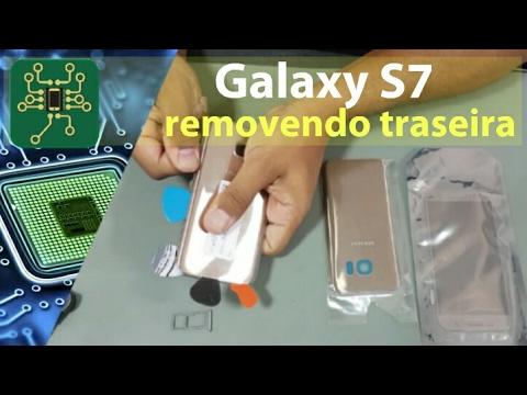 Samsung Galaxy S7/ edge - troca de display removendo a tampa traseira sem quebrar #parte 1