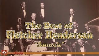 """Fletcher Henderson and His Orchestra - The Best of """"Smack"""" Henderson 