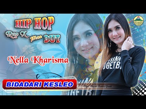 Download Lagu Nella Kharisma - Bidadari Kesleo - Hip Hop Dangdut