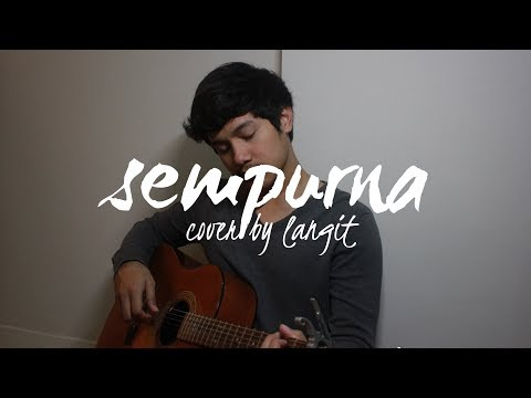 Sempurna by Andra and the Backbone (Cover by Langit)