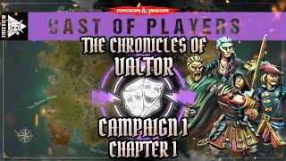 Dungeons & Dragons Cast of Players: The Chronicles of Valtor Chapter 1 - Unlikely Prisoners