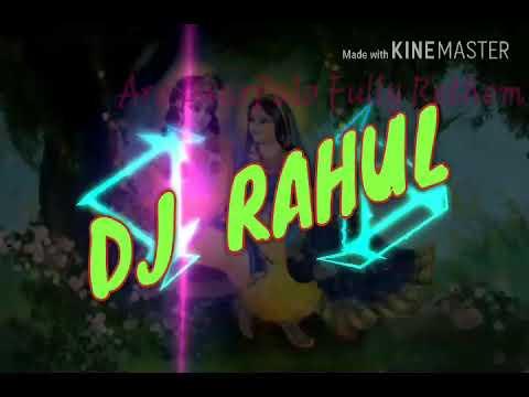 are dwarpalo kanhaiya se kehdo dj Rahul hard bass