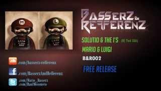 Solutio & The I's - Mario & Luigi Dj Tool (Basserz & Refferenz edit) FREE RELEASE