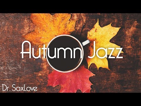 Autumn Jazz • 2 Hours Smooth Jazz Saxophone Instrumental Music For Relaxing And Study