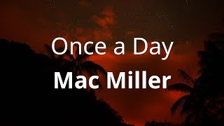 Mac Miller - Once a Day ( Lyrics )