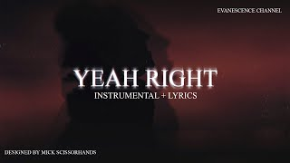 @Evanescence : Yeah Right (Instrumental + Lyrics)