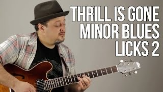Thrill Is Gone Minor Minor Blues Licks Lesson 1