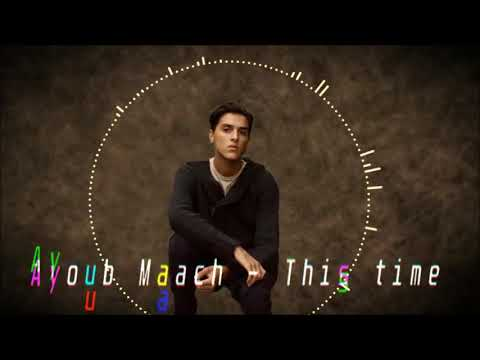 Ayoub Maach - This Time (Official Audio)