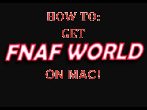 How To: Get FNAF World On Mac