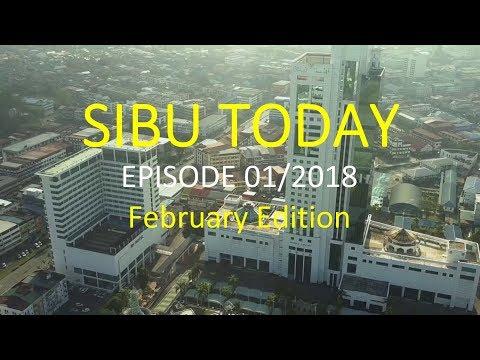 Sibu Today |  Episode 1/2018 | February Edition