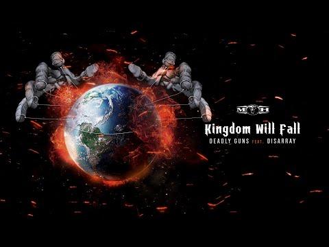 Deadly Guns ft Disarray – Kingdom Will Fall
