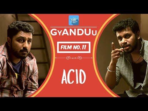 PDT GyANDUu | Film no.11 - ACID : Indian Short Film Series : Acid Attack : Acid  Reflux : Folic acid
